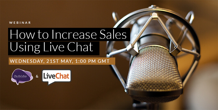 Webinar: How to Increase Sales with Live Chat