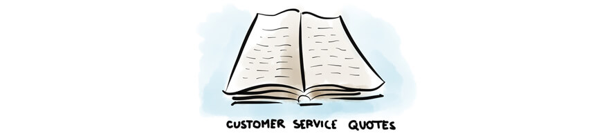 Great Customer Service Quotes and What You Can Learn From Them