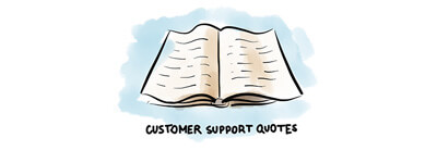 Customer Support Quotes to Help You Understand Customers' Mindset