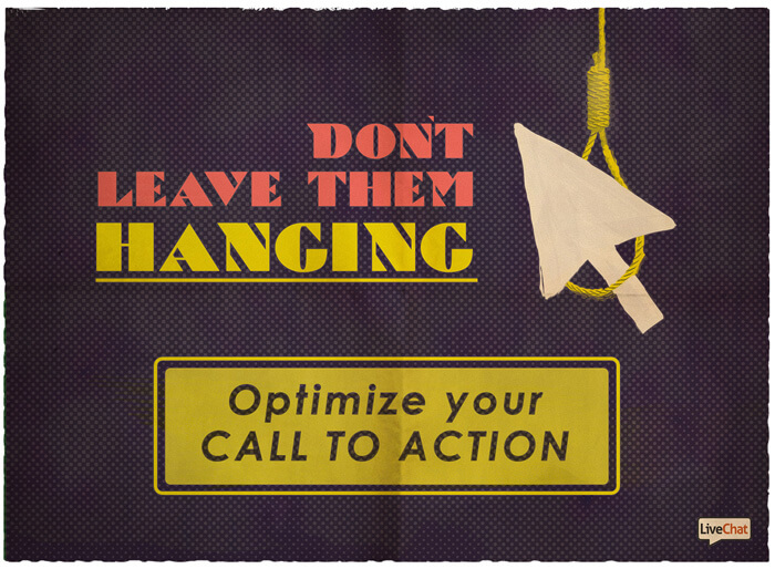 Don't leave them handing and optimize your call to action