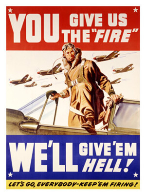 You give us the fire WW2 call to action poster