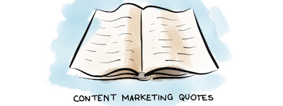 Content Marketing Quotes to Inspire Your Content Actions