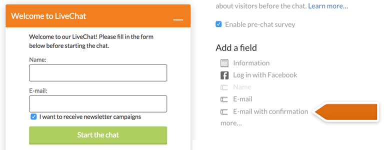 Make sure to add Email with confirmation field to your pre-chat survey