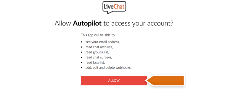 Log into your LiveChat and click allow access to Autopilot