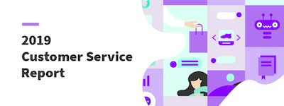 2019 Customer Service Report – What You Need to Know