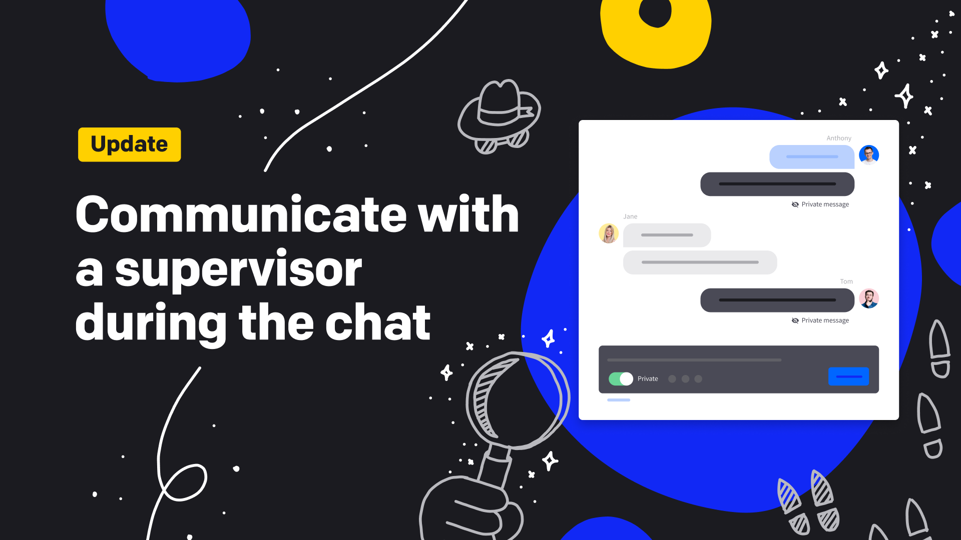 Communicate with a supervisor during the chat
